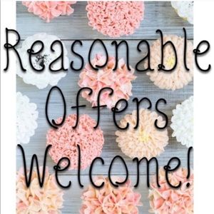 REASONABLE OFFERS WELCOME!!